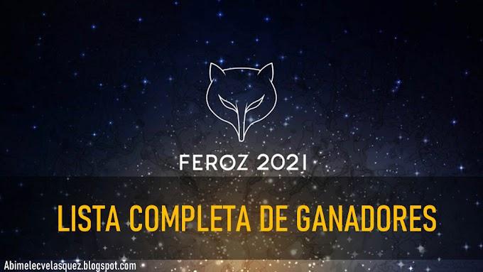 LISTA COMPLETA DE GANADORES A LOS PREMIOS FEROZ 2021