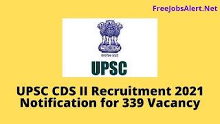 UPSC CDS II Recruitment 2021 Notification for 339 Vacancy