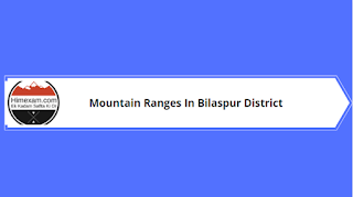 Mountain Ranges In Bilaspur District
