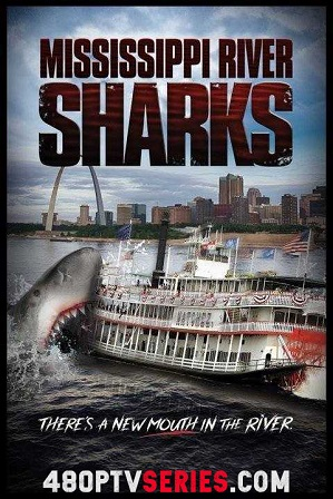 Watch Online Free Mississippi River Sharks (2017) Full Hindi Dual Audio Movie Download 480p 720p HDTV