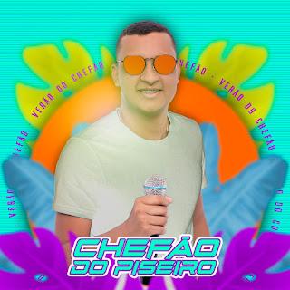 Chefão do Piseiro - O Verão do Chefão - Promocional - 2021