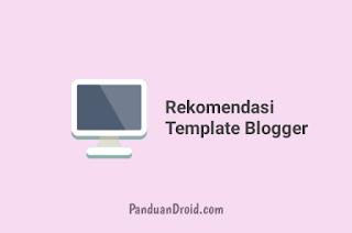 Kumpulan Template Blogger Premium cocok untuk daftar Adsense