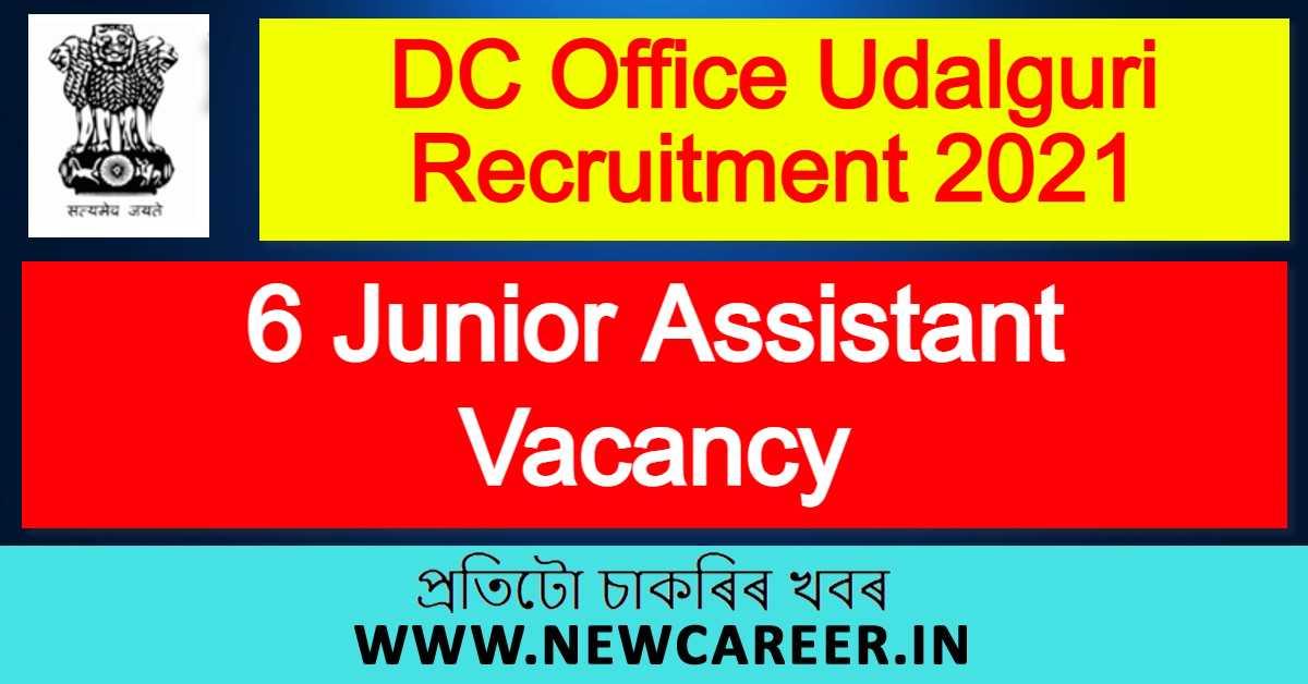 DC Office Udalguri Recruitment 2021 : Apply For 6 Junior Assistant Vacancy