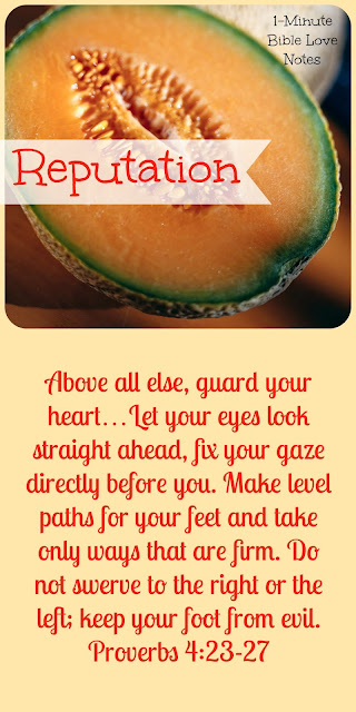 Guarding Our Reputation - Proverbs 4:23-27