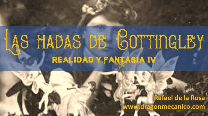Las hadas de Cottingley - Realidad y Fantasía - Hadas reales - Rafael de la Rosa - Dragón Mecánico