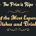 The Price is Ripe: 25 of the Most Expensive Dishes and Drinks #infographic
