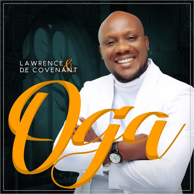 NEW MUSIC: OGA (AUDIO + VIDEO) BY LAWRENCE DECOVENANT