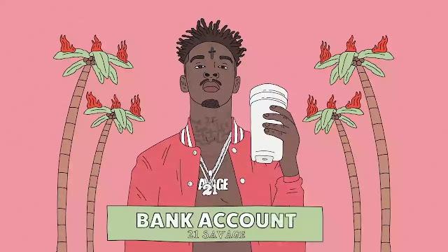BANK ACCOUNT LYRICS — 21 SAVAGE   NewLyricsMedia.Com