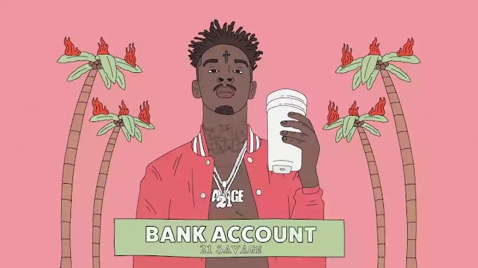 BANK ACCOUNT LYRICS — 21 SAVAGE | NewLyricsMedia.Com