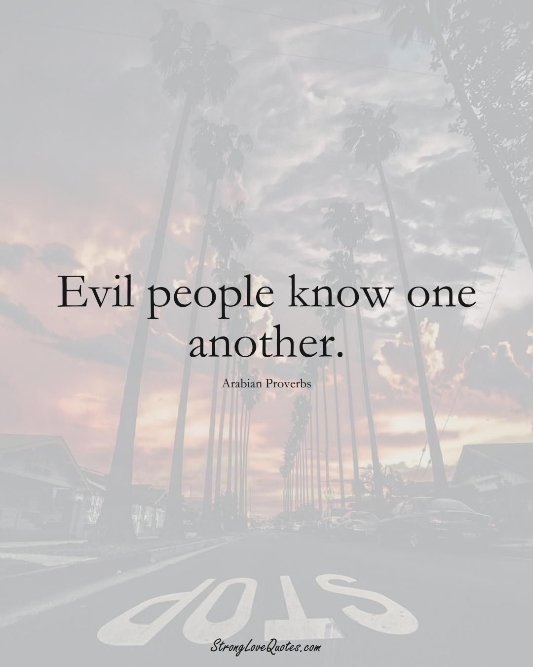 Evil people know one another. (Arabian Sayings);  #aVarietyofCulturesSayings