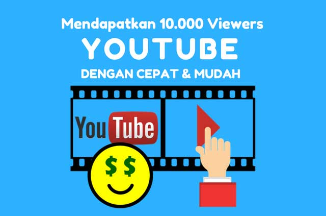 7 Langkah untuk Mendapatkan 10.000 Views di Youtube dengan Mudah dan Cepat