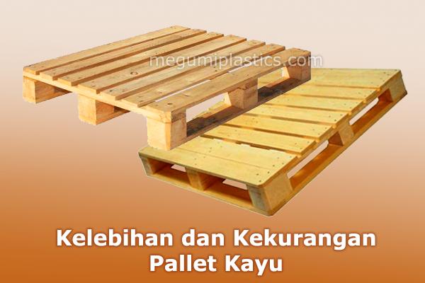 kelebihan dan kekurangan pallet kayu