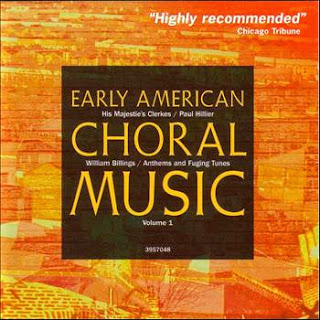 Early American Choral Music Vol. 1: Anthems and Fuging Tunes by William Billings
