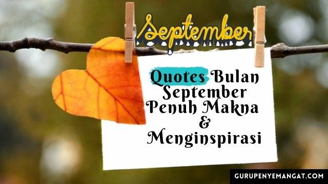 Quotes Bulan September 2021 Penuh Makna dan Menginspirasi
