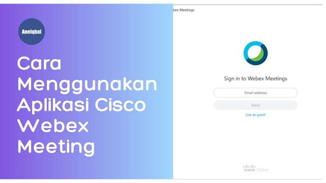 cara menggunakan aplikasi cisco webex meeting
