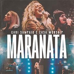 Maranata - Gabi Sampaio Feat. Casa Worship