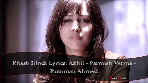 Khaab-Hindi-Lyrics-Akhil-Parmish-Verma-Rumman-Ahmed