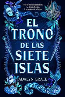 El trono de las siete islas | El trono de las siete islas #1 | Adalyn Grace | La Galera