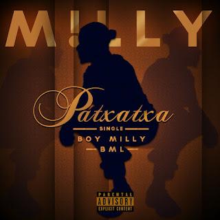 Boy M!lly - Patxatxa (ProdDj Kaipirinha & BML) 2018