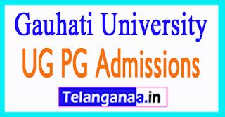 Gauhati University UG PG Admissions 2017-18
