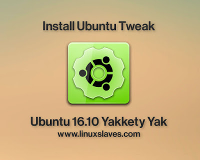 Install Ubuntu Tweak Tool in Ubuntu 16.10