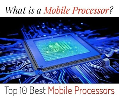 What is a Mobile processor? Top 10 Best Mobile processors (2020)