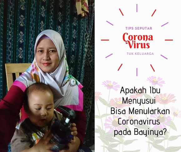 susi.my.id menjawab tentang spakah ibu menyusui bisa menularkan coronavirus pada bayinya