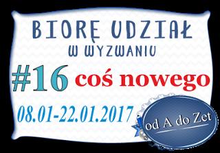 http://blog-odadozet-sklep.blogspot.com/2017/01/wyzwanie-16.html