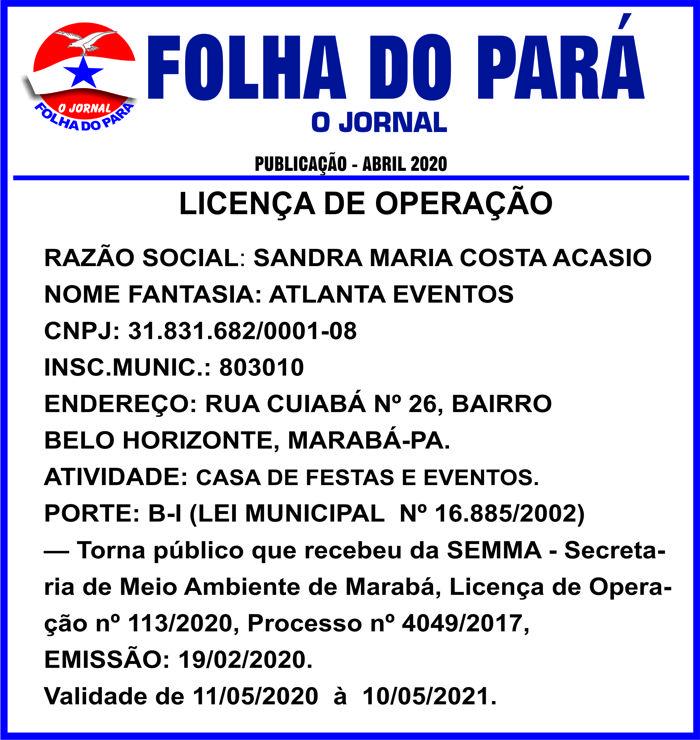 LICENÇA DE OPERAÇÃO -- SANDRA MARIA COSTA ACÁSIO / ATLANTA EVENTOS / MARABÁ - PARÁ