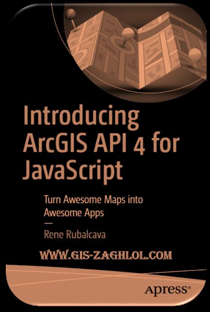 كتاب برمجة جافا سكريبت في الأرك Introducing ArcGIS API 4 for JavaScript