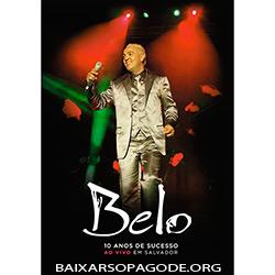 DVD Belo – 10 Anos De Sucesso (2011)