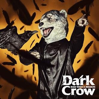 [Lirik+Terjemahan] MAN WITH A MISSION - Dark Crow (Gagak Hitam)
