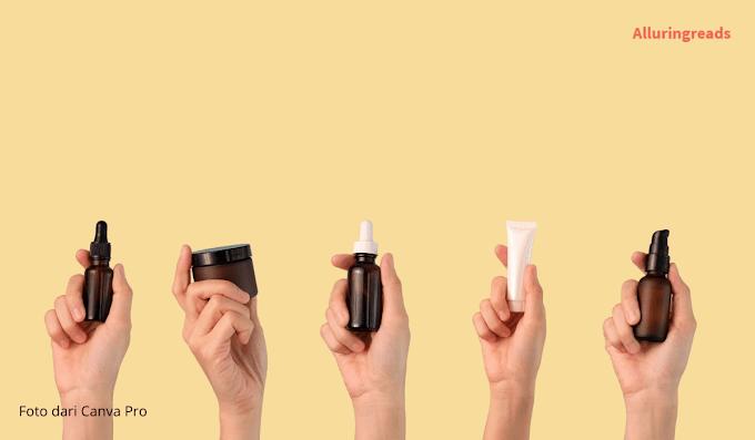 4 Tips Memilih Skincare Yang Aman Untuk Wajah