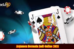 Argumen Bermain Judi Online 2021
