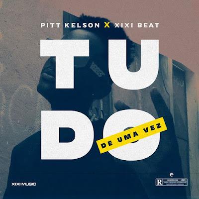 Pitt Kelson – Tudo de Uma Vez