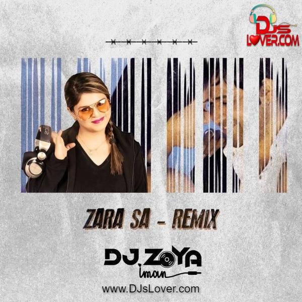 Zara Sa DJ Zoya Iman Remix