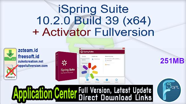 iSpring Suite 10.2.0 Build 39 (x64) + Activator Fullversion