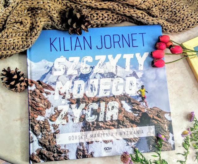 Wydawnictwo SQN: Kilian Jornet -  Szczyty mojego życia. Górskie marzenia i wyzwania Kilian Jornet