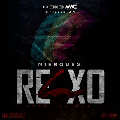 Mierques – Relaxo (Rap) [Download]