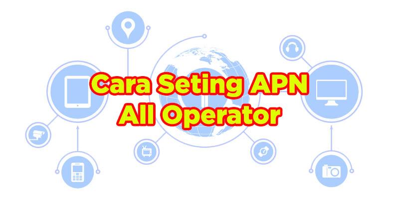 cara setting apn all operator