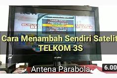 Video Cara Menambah Satelit Telkom 3S Atau Edit Manual Sendiri