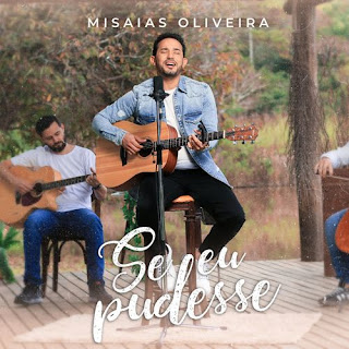 Se Eu Pudesse - Misaias Oliveira