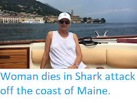 https://sciencythoughts.blogspot.com/2020/07/woman-dies-in-shark-attack-off-coast-of.html