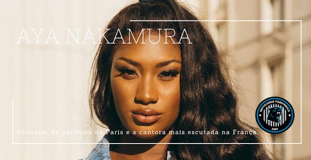 Aya Nakamura | Africana, da periferia de Paris e a cantora mais escutada na França