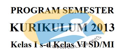 Program Semester K13 Kelas 1 Hingga Kelas 6 SD/MI Terbaru