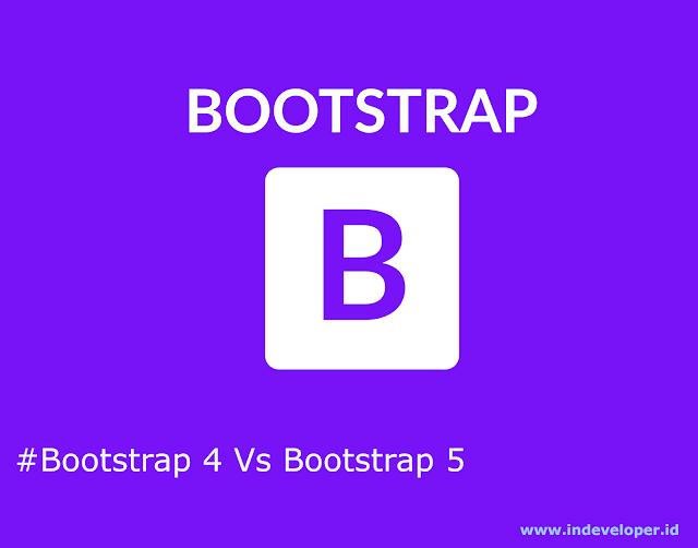 Bootstrap 4 Vs Bootstrap 5 Apa Bedanya, Ada Yang Baru?