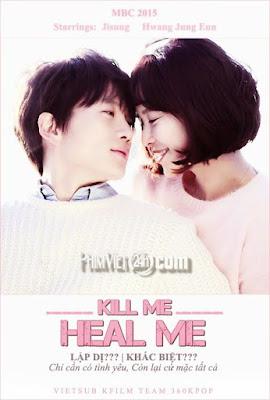 tim-lai-chinh-minh-kill-me-heal-me