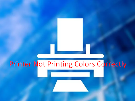 Printer Not Printing Colors Correctly