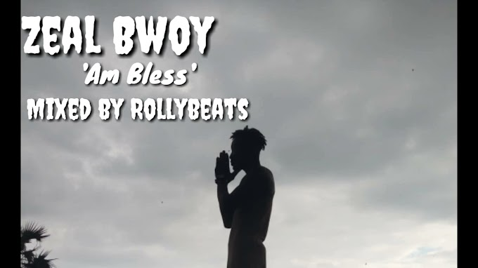 Zeal Bwoy_Am Bless(Mixed by Rolly beatz)