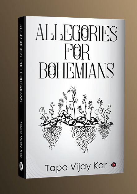 #GoodReads - Allegories for Bohemians by Tapo Vijay Kar